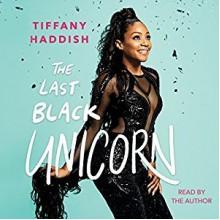 The Last Black Unicorn - Tiffany Haddish, Tiffany Haddish, Simon & Schuster Audio