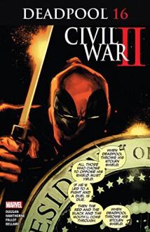 Deadpool (2015-) #16 - Gerry Duggan, Mike Hawthorne, Rafael Albuquerque