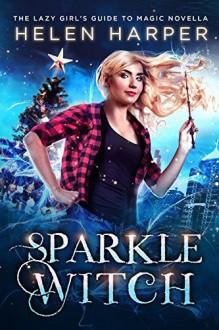 Sparkle Witch - Helen Harper