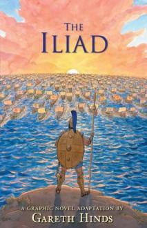 The Iliad - Gareth Hinds