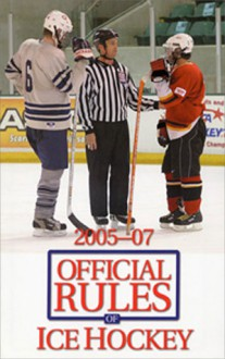 The Official Rules Of Ice Hockey 2005-07 (Official Rules of Ice Hockey) - Triumph Books