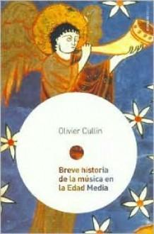 Breve historia de la musica en la edad media/Brief history of the music in the middle ages - Olivier Cullin