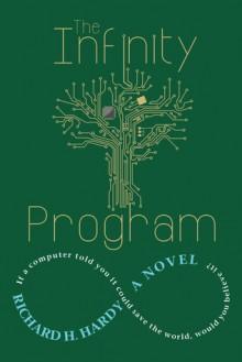 The Infinity Program - Richard H Hardy