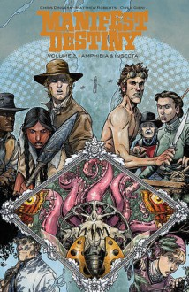 Manifest Destiny, Vol. 2: Amphibia & Insecta - Chris Dingess, Matthew Roberts, Owen Gieni
