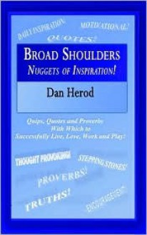 Broad Shoulders: Nuggets of Inspiration! - Dan Herod