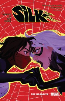 Silk Vol. 2: The Negative - Robbie Thompson