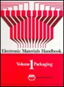 Electronic Materials Handbook: Packaging, Volume I - ASM International