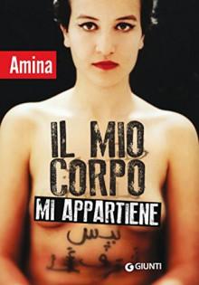 Il mio corpo mi appartiene (Italian Edition) - Amina Sboui
