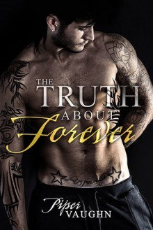 The Truth About Forever - Piper Vaughn