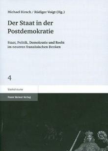 Der Staat in Der Postdemokratie: Staat, Politik, Demokratie, Und Recht Im Neueren Franzosischen Denken - Michael Hirsch, Rüdiger Voigt