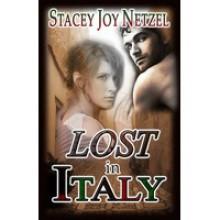Lost In Italy - Stacey Joy Netzel