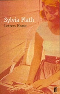 Letters Home - Sylvia Plath