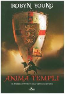 Anima Templi - Robyn Young, Emanuela Cervini