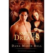 Sweet Dreams (Halle Pumas, #2) - Dana Marie Bell