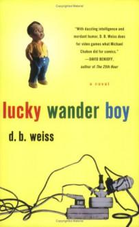 Lucky Wander Boy - D.B. Weiss