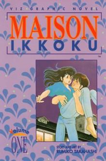 Maison Ikkoku, Volume 1 - Rumiko Takahashi
