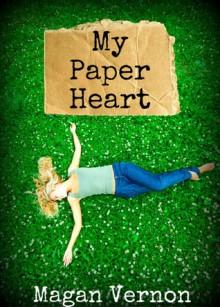 My Paper Heart - Magan Vernon