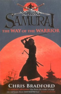 The Way of the Warrior - Chris Bradford