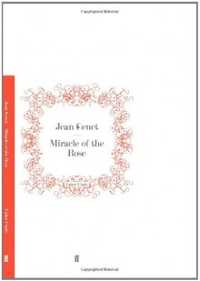 Miracle of the Rose - Jean Genet