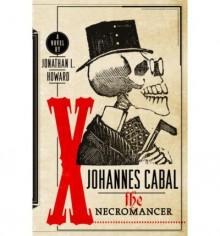 The Necromancer (Johannes Cabal #1) - Jonathan L. Howard