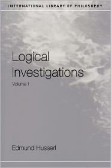 Logical Investigations, Vol 1 (International Library of Philosophy) - Edmund Husserl, J.N. Findlay