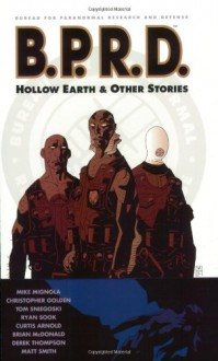 B.P.R.D., Vol. 1: Hollow Earth and Other Stories - Mike Mignola, Christopher Golden, Thomas E. Sniegoski