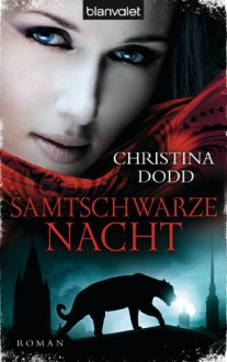 Samtschwarze Nacht: Roman (German Edition) - Christina Dodd, Beate Darius
