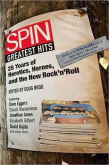 Spin: Greatest Hits: 25 Years of Heretics, Heroes, and the New Rock 'n' Roll - Spin Magazine, Tom Morello