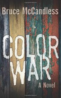 Color War - Bruce McCandless III