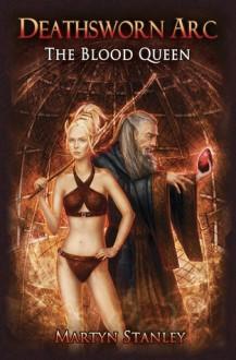 The Blood Queen (Deathsworn Arc, #3) - Martyn Stanley