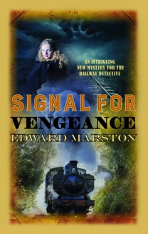 Signal for Vengeance (The Railway Detective Series) - Edward Marston