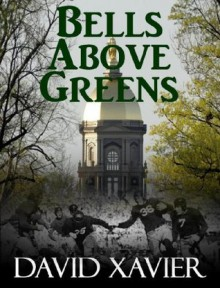 Bells Above Greens - David Xavier