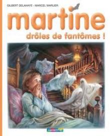 Martine, drôles de fantômes! - Marcel Marlier, Gilbert Delahaye