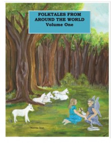 Folktales From Around The World Volume One: Anthology of Folktales (Volume 1) - Norma Jean