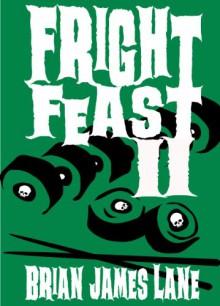 Fright Feast II - Brian James Lane