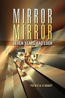 Mirror Mirror - Patricia O'Grady