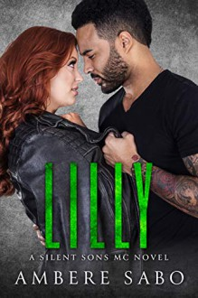 Lilly (Silent Sons MC #4) - Ambere Sabo