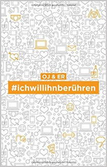 #ichwillihnberühren - OJ & ER