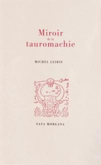 Miroir de la tauromachie - Michel Leiris