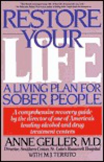 Restore Your Life: A Living Plan for Sober People - Anne Geller