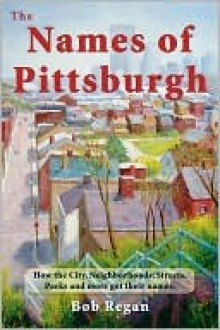 Names of Pittsburgh - Bob Regan