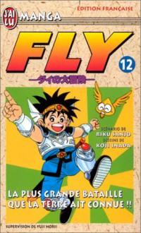 Fly, tome12 : La Plus Grande Bataille que la terre ait connue ! ! ! - Riku Sanjo, Koji Inada, Riku Inada