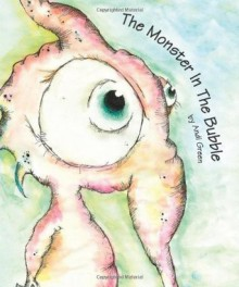 The Monster In The Bubble (From The WorryWoo Monsters Series) - Andi Green