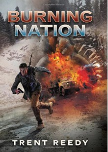 Divided We Fall Book 2: Burning Nation - Trent Reedy