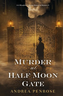 Murder at Half Moon Gate - Andrea Penrose