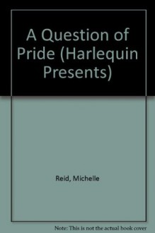 Question Of Pride - Michelle Reid