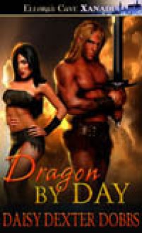Dragon by Day - Daisy Dexter Dobbs
