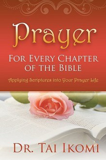 Prayer for Every Chapter of the Bible - Tai Ikomi