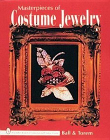 Masterpieces of Costume Jewelry - Joanne Dubbs Ball, Dorothy Hehl Torem