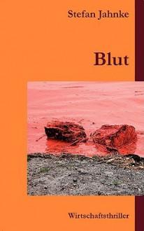 Blut - Stefan Jahnke